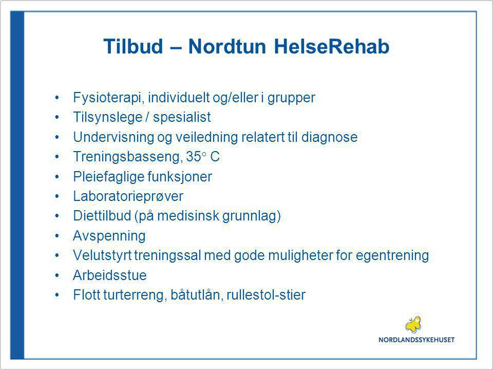 Tilbud – Nordtun HelseRehab Fysioterapi, individuelt og/eller i grupper Tilsynslege / spesialist Undervisning og veiledning relatert til diagnose Tren