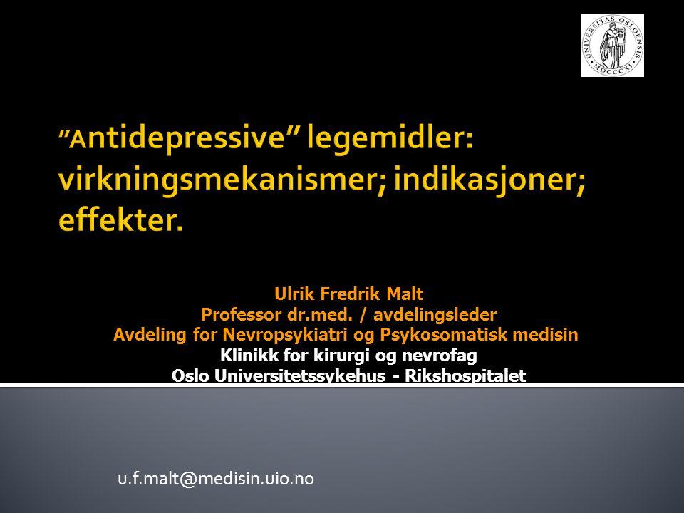u.f.malt@medisin.uio.no Ulrik Fredrik Malt Professor dr.med. / avdelingsleder Avdeling for Nevropsykiatri og Psykosomatisk medisin Klinikk for kirurgi