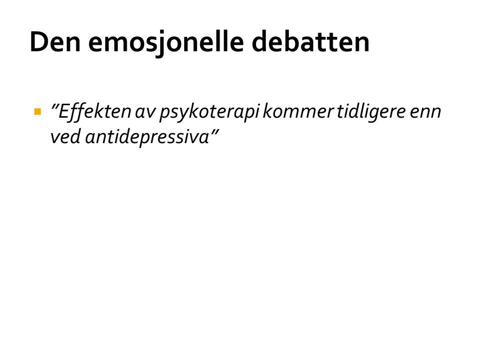 """Den emosjonelle debatten  """"Effekten av psykoterapi kommer tidligere enn ved antidepressiva"""""""