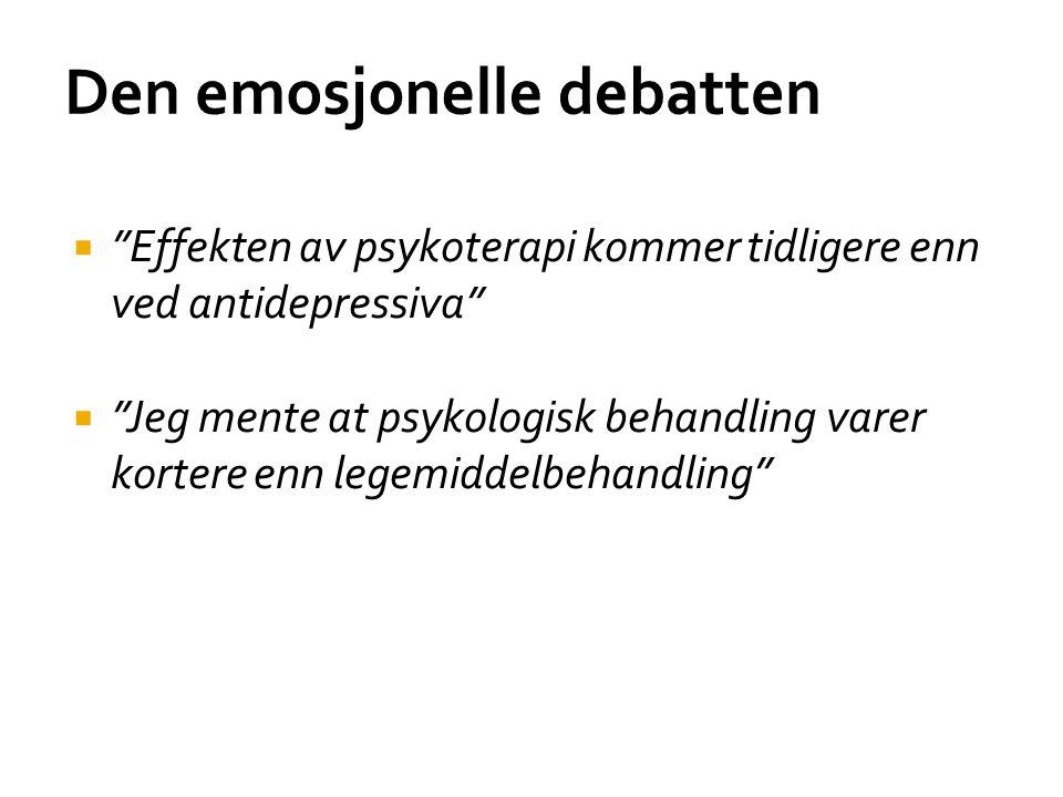 """Den emosjonelle debatten  """"Effekten av psykoterapi kommer tidligere enn ved antidepressiva""""  """"Jeg mente at psykologisk behandling varer kortere enn"""