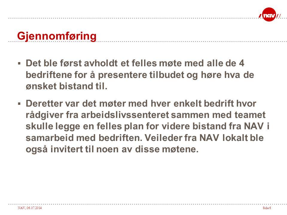 NAV, 06.07.2014Side 7 Kurs  Det ble arrangert flere kurs om psykisk helse i prosjektperioden, med bl.a.