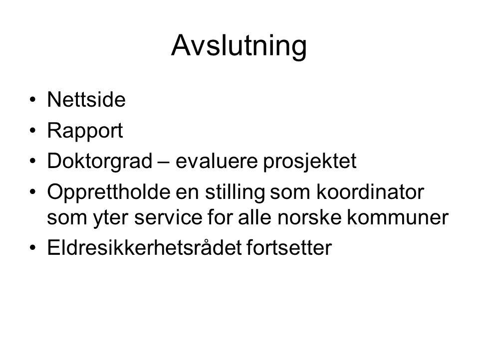 Avslutning Nettside Rapport Doktorgrad – evaluere prosjektet Opprettholde en stilling som koordinator som yter service for alle norske kommuner Eldres