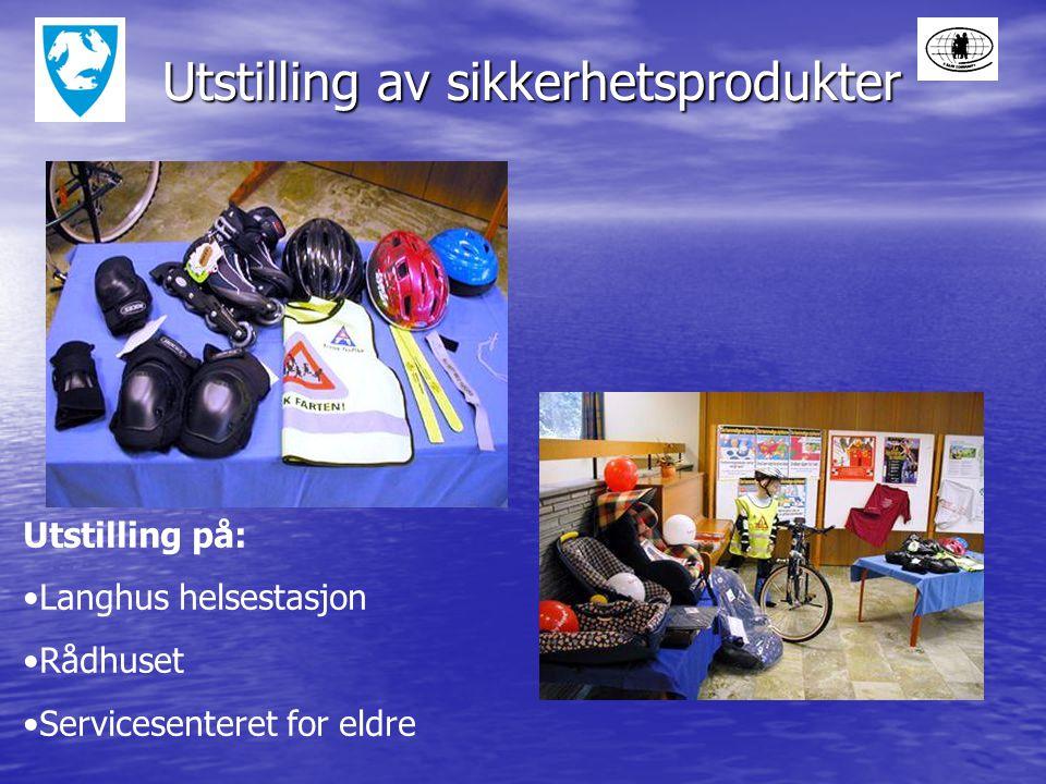 Utstilling av sikkerhetsprodukter Utstilling på: Langhus helsestasjon Rådhuset Servicesenteret for eldre