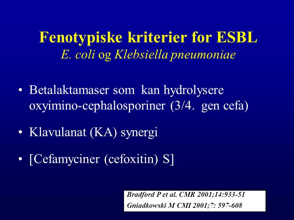 Fenotypiske kriterier for ESBL E. coli og Klebsiella pneumoniae Betalaktamaser som kan hydrolysere oxyimino-cephalosporiner (3/4. gen cefa) Klavulanat