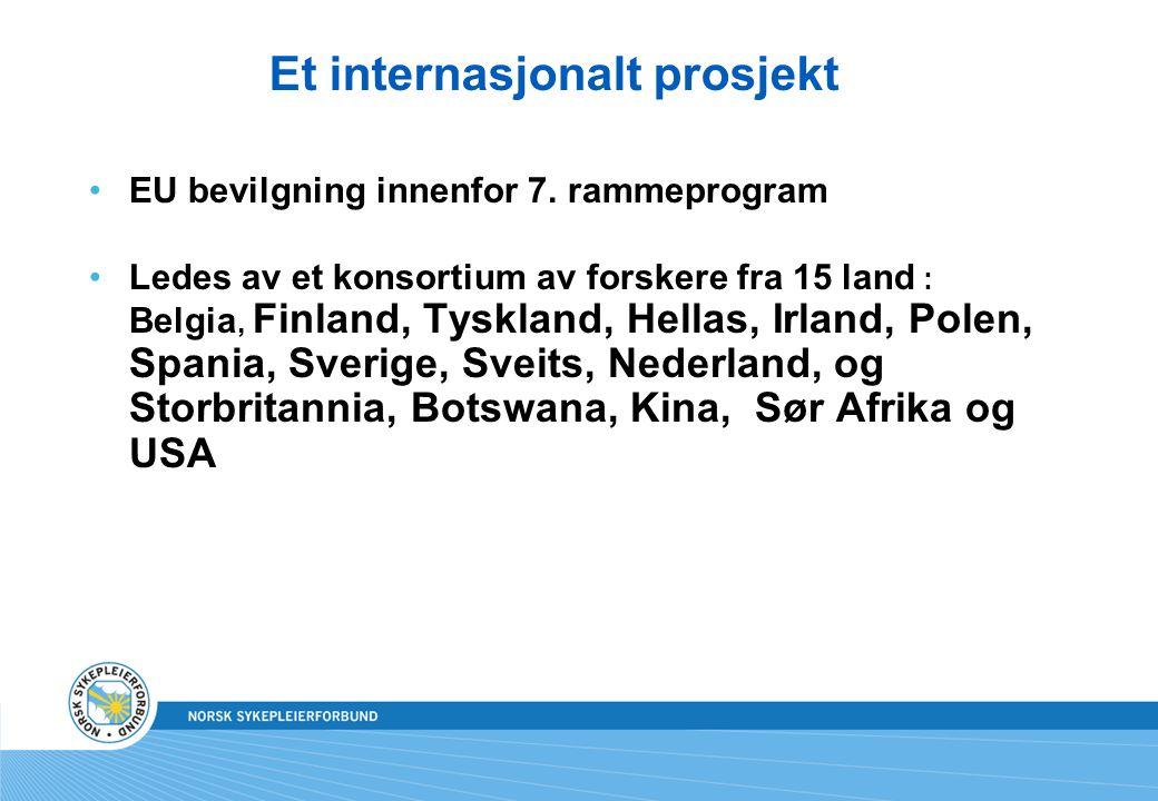 Et internasjonalt prosjekt EU bevilgning innenfor 7. rammeprogram Ledes av et konsortium av forskere fra 15 land : Belgia, Finland, Tyskland, Hellas,