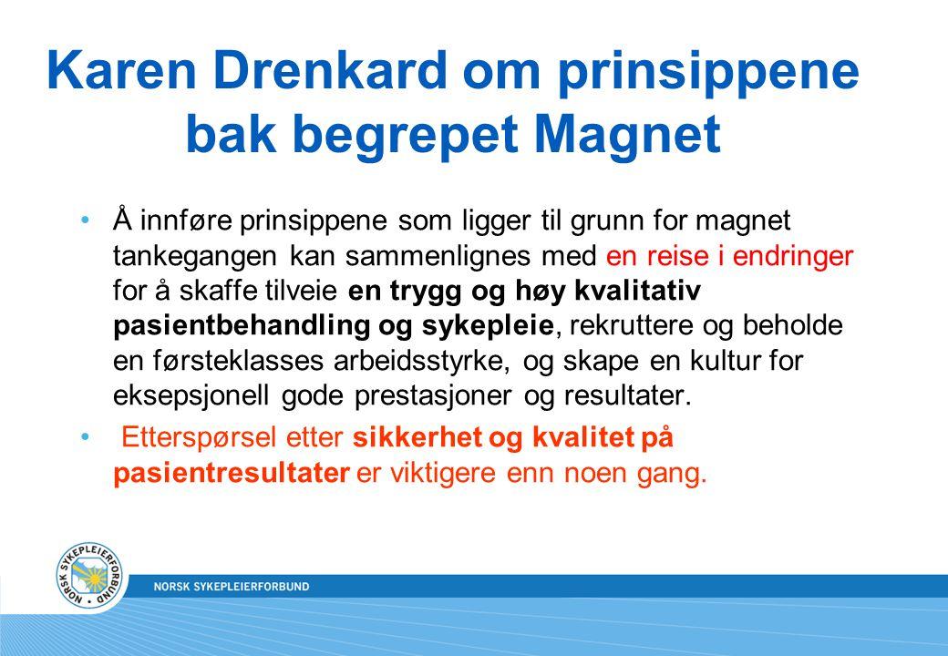 Karen Drenkard om prinsippene bak begrepet Magnet Å innføre prinsippene som ligger til grunn for magnet tankegangen kan sammenlignes med en reise i en