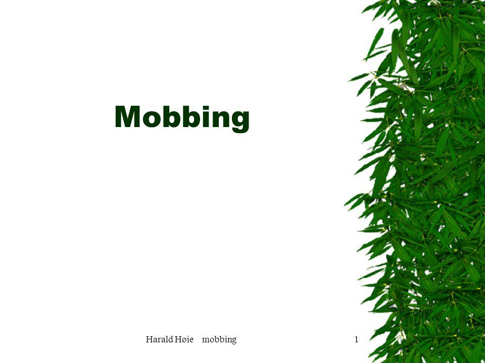 Harald Høie mobbing1 Mobbing