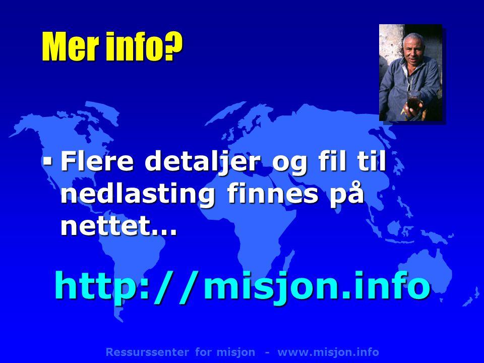 Ressurssenter for misjon - www.misjon.info Mer info.