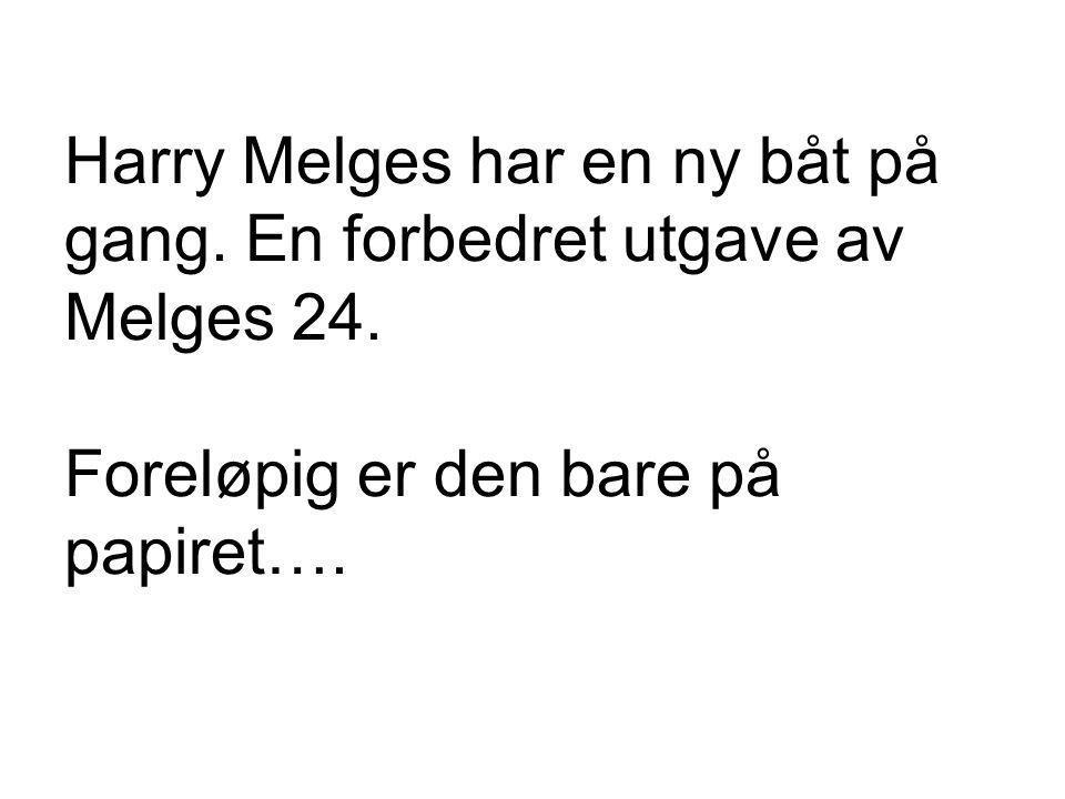 Harry Melges har en ny båt på gang. En forbedret utgave av Melges 24. Foreløpig er den bare på papiret….