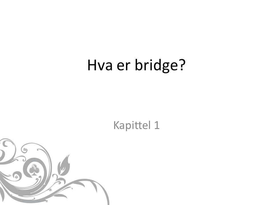 Kapittel 1 Hva er bridge?