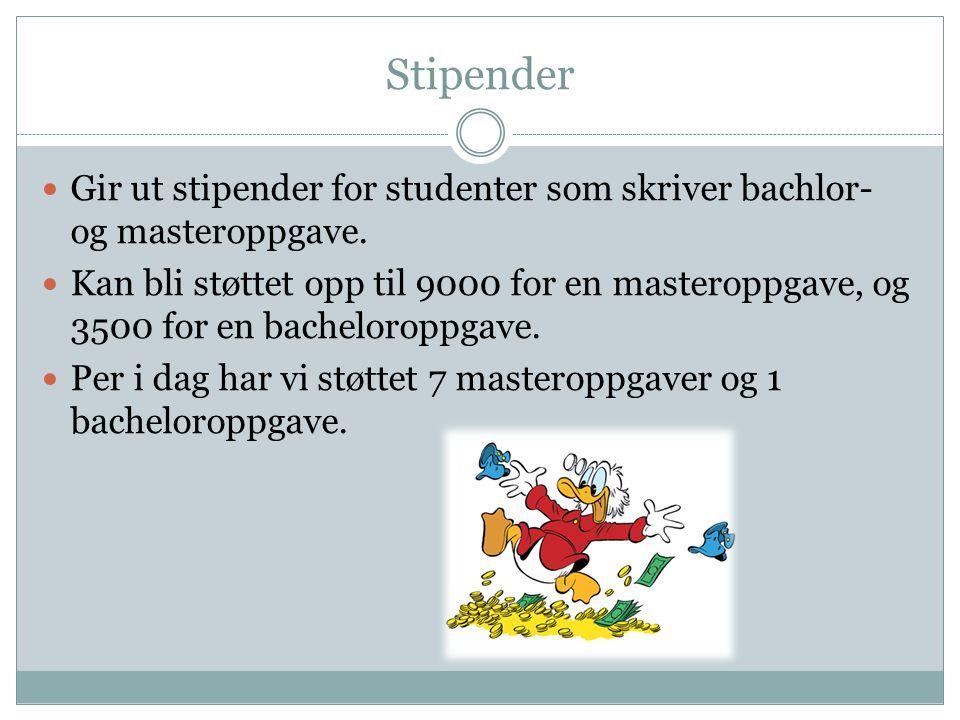 Stipender Gir ut stipender for studenter som skriver bachlor- og masteroppgave.