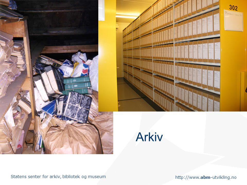 http://www.abm-utvikling.no Statens senter for arkiv, bibliotek og museum Arkiv