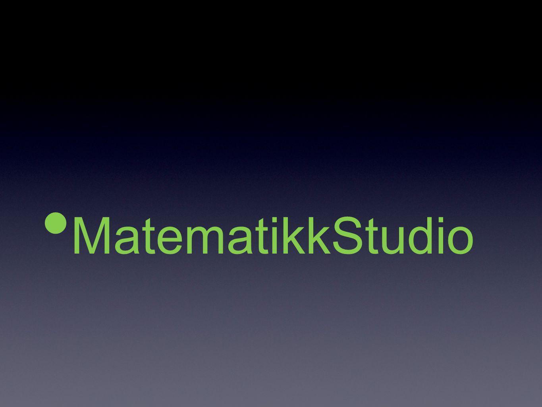 Matematikk-Studio Matematikkglede Kreativt miljø IKKE primært for svake elver Ansatt egne elever Tirsdag og torsdag kl 1330 -1530