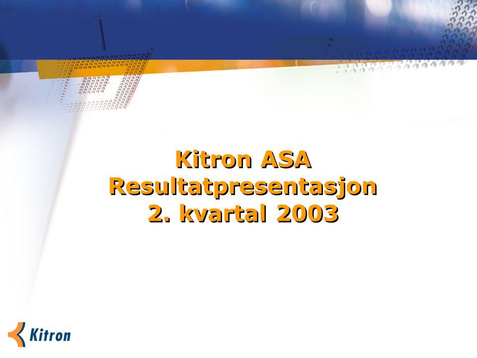 Kitron ASA Resultatpresentasjon 2. kvartal 2003