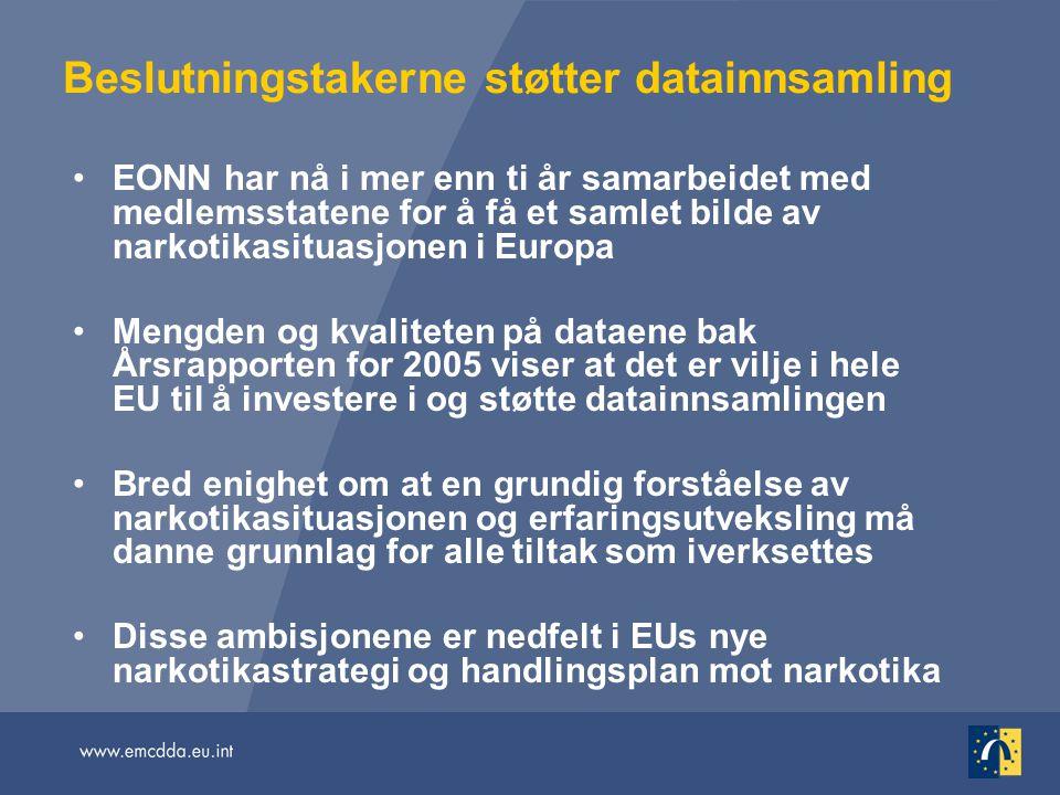Beslutningstakerne støtter datainnsamling EONN har nå i mer enn ti år samarbeidet med medlemsstatene for å få et samlet bilde av narkotikasituasjonen