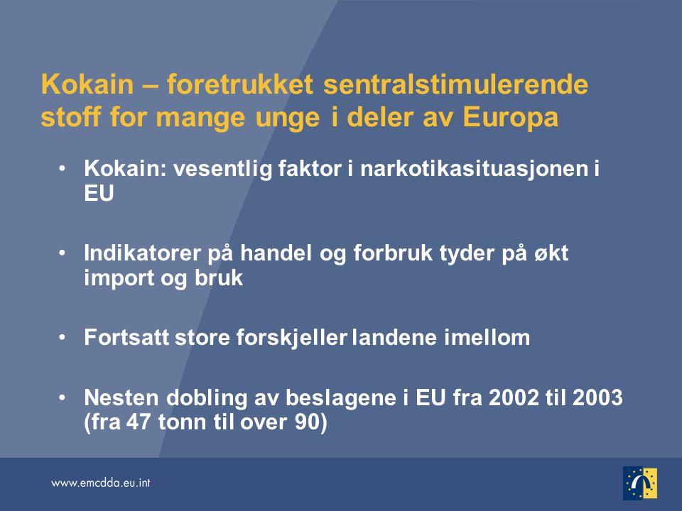 Kokain – foretrukket sentralstimulerende stoff for mange unge i deler av Europa Kokain: vesentlig faktor i narkotikasituasjonen i EU Indikatorer på ha