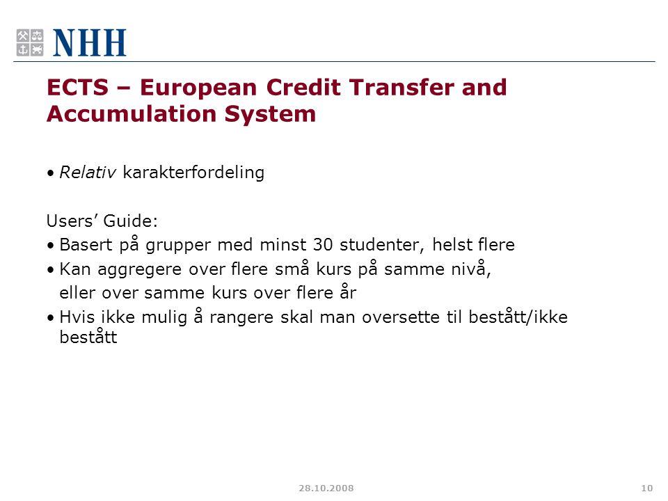 28.10.200810 ECTS – European Credit Transfer and Accumulation System Relativ karakterfordeling Users' Guide: Basert på grupper med minst 30 studenter,