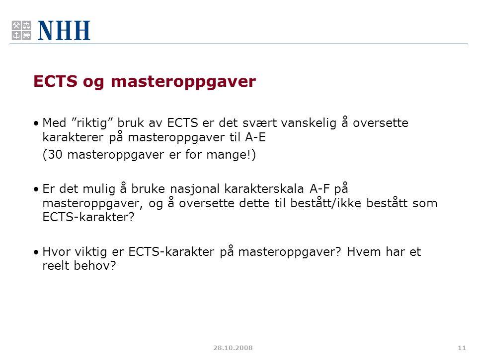 """28.10.200811 ECTS og masteroppgaver Med """"riktig"""" bruk av ECTS er det svært vanskelig å oversette karakterer på masteroppgaver til A-E (30 masteroppgav"""
