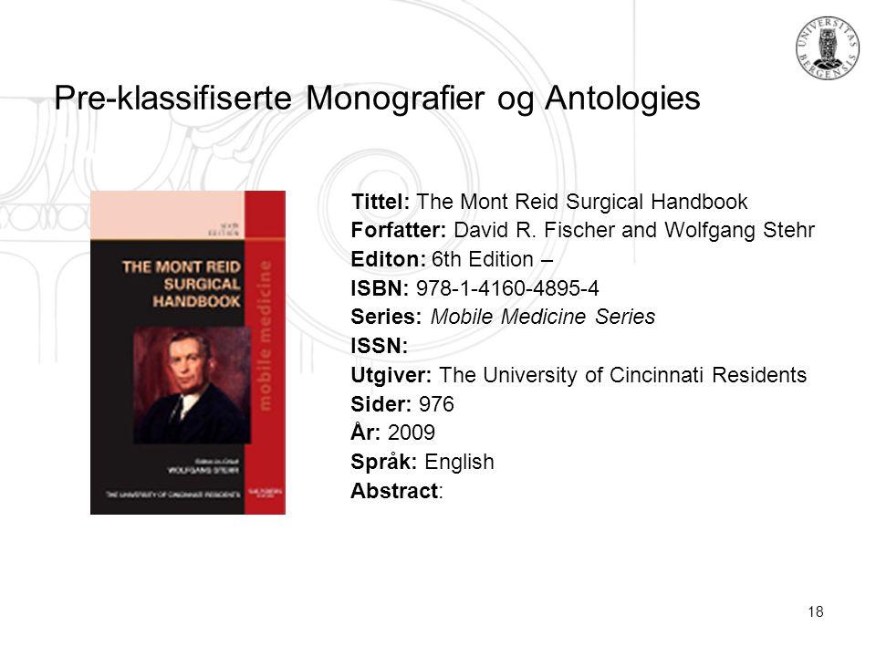 18 Pre-klassifiserte Monografier og Antologies Tittel: The Mont Reid Surgical Handbook Forfatter: David R.