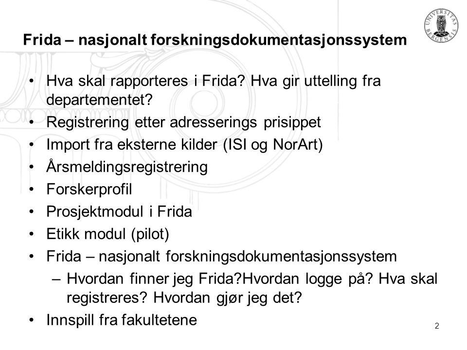 2 Hva skal rapporteres i Frida.Hva gir uttelling fra departementet.
