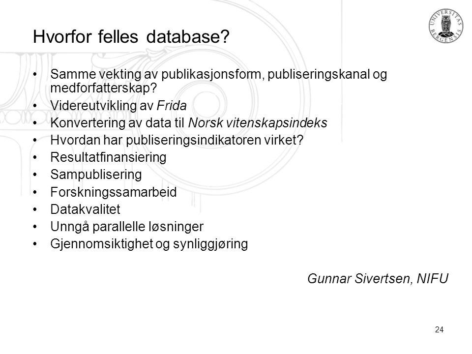 24 Hvorfor felles database.