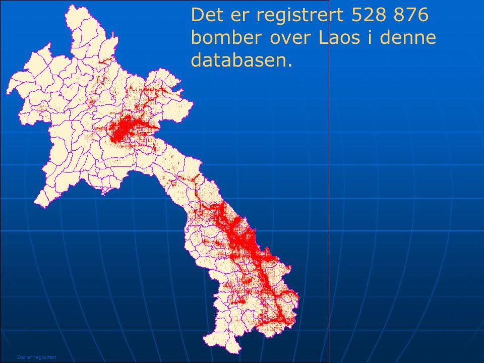 Det er registrert 528 876 bomber over Laos i denne databasen. Det er registrert