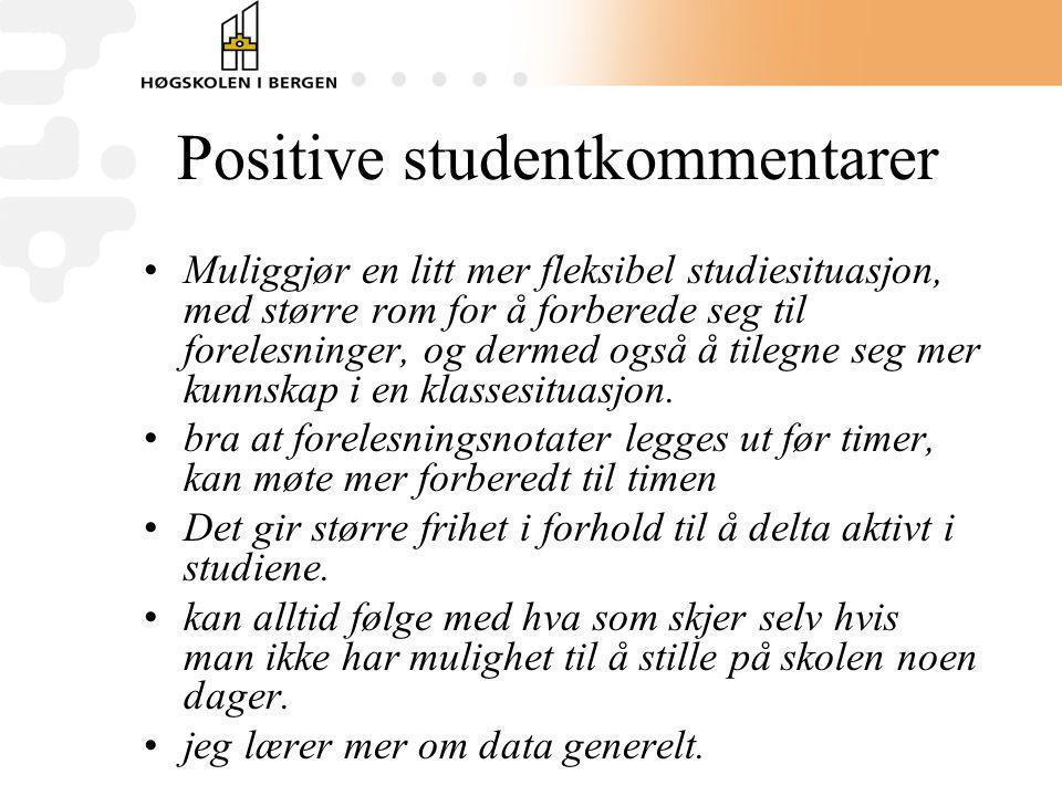 Positive studentkommentarer Muliggjør en litt mer fleksibel studiesituasjon, med større rom for å forberede seg til forelesninger, og dermed også å ti