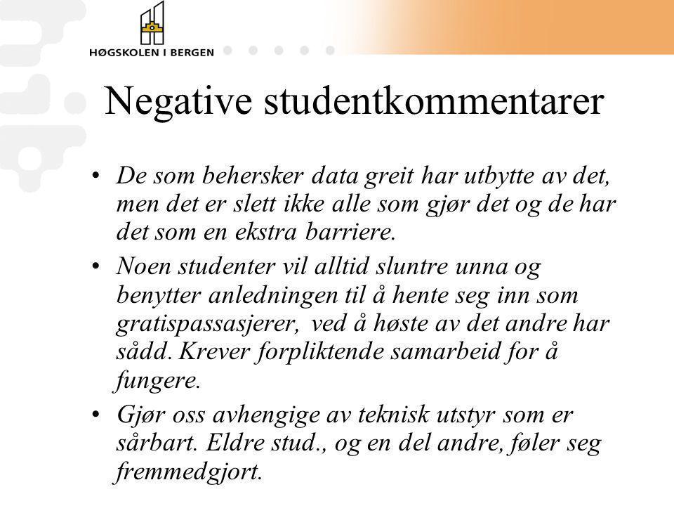 Negative studentkommentarer De som behersker data greit har utbytte av det, men det er slett ikke alle som gjør det og de har det som en ekstra barrie
