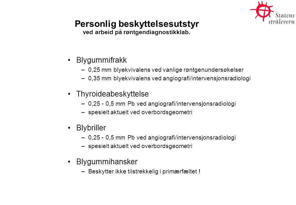 Personlig beskyttelsesutstyr ved arbeid på røntgendiagnostikklab. Blygummifrakk –0,25 mm blyekvivalens ved vanlige røntgenundersøkelser –0,35 mm blyek