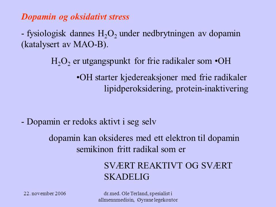 22. november 2006dr.med. Ole Terland, spesialist i allmennmedisin, Øyrane legekontor - Erkjennelsen om at perifere noradrenerge neuroner også degenere