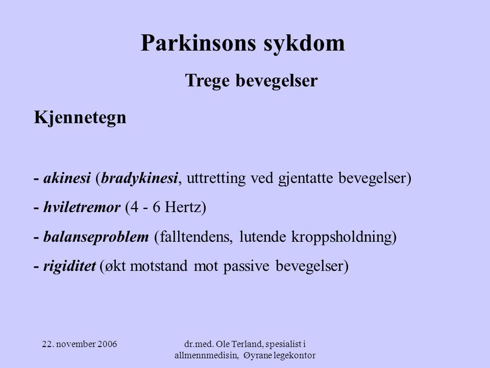 "22. november 2006dr.med. Ole Terland, spesialist i allmennmedisin, Øyrane legekontor James Parkinson allmennpraktiserende lege i London, 1755-1824 ""Mu"