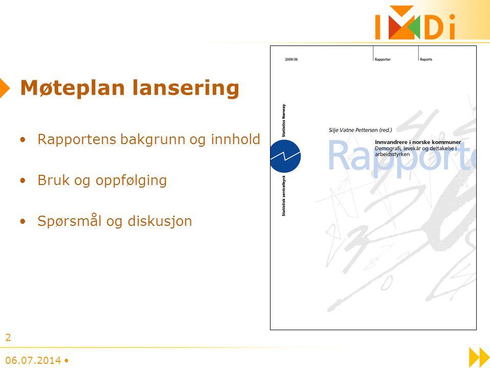 Møteplan lansering Rapportens bakgrunn og innhold Bruk og oppfølging Spørsmål og diskusjon 06.07.2014 2