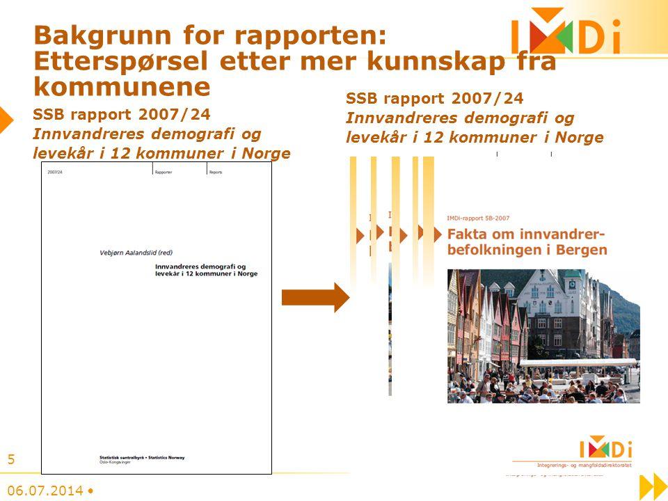 Bakgrunn for rapporten: Etterspørsel etter mer kunnskap fra kommunene SSB rapport 2007/24 Innvandreres demografi og levekår i 12 kommuner i Norge 06.0