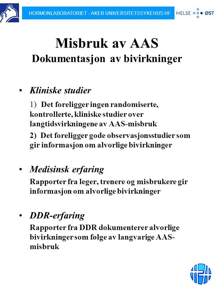 HORMONLABORATORIET - AKER UNIVERSITETSSYKEHUS HF Misbruk av AAS Dokumentasjon av bivirkninger Kliniske studier 1) Det foreligger ingen randomiserte, k
