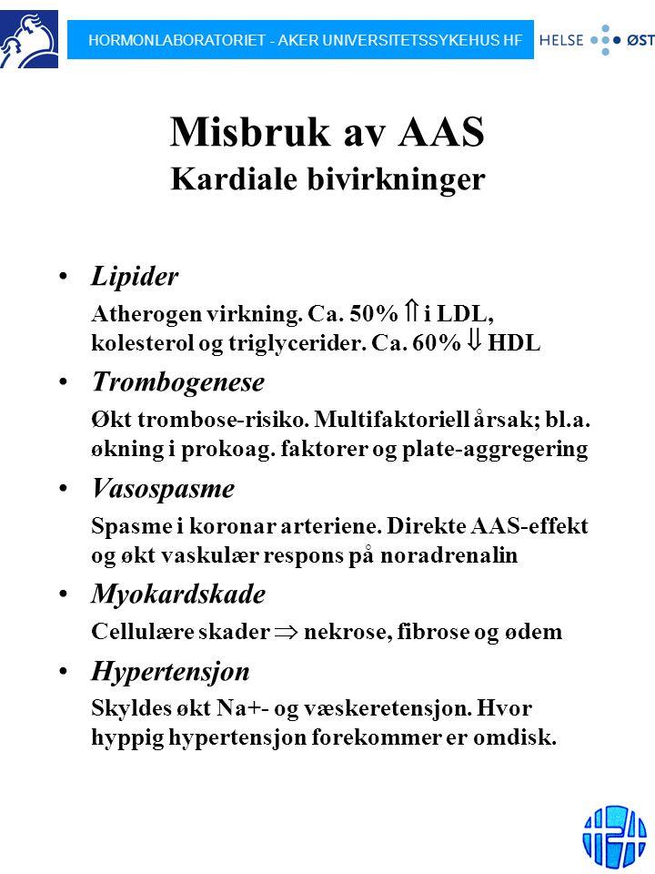 HORMONLABORATORIET - AKER UNIVERSITETSSYKEHUS HF Misbruk av AAS Kardiale bivirkninger Lipider Atherogen virkning. Ca. 50%  i LDL, kolesterol og trigl