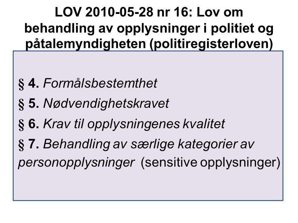 LOV 2010-05-28 nr 16: Lov om behandling av opplysninger i politiet og påtalemyndigheten (politiregisterloven) § 4.