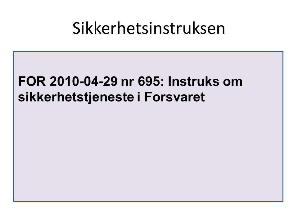 Sikkerhetsinstruksen FOR 2010-04-29 nr 695: Instruks om sikkerhetstjeneste i Forsvaret