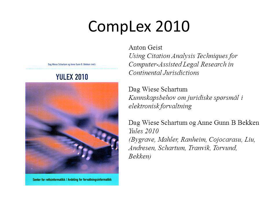CompLex 2010 Anton Geist Using Citation Analysis Techniques for Computer-Assisted Legal Research in Continental Jurisdictions Dag Wiese Schartum Kunns