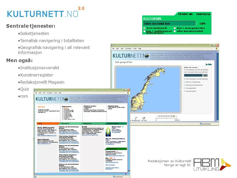 Redaksjonen av Kulturnett Norge er lagt til: Sentrale tjenester: Søketjenesten Tematisk navigering i totaliteten Geografisk navigering i all relevant