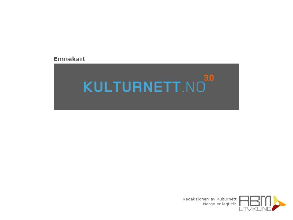Redaksjonen av Kulturnett Norge er lagt til: Emnekart