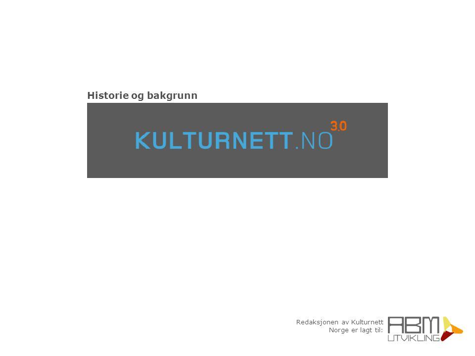Redaksjonen av Kulturnett Norge er lagt til: 1998 2001 2003 2004 versjon 1 lansert 8.des versjon 2 lansert februar redaksjon samlet hos ABM-utvikling versjon 3 lanseres vår 04 Historikk: