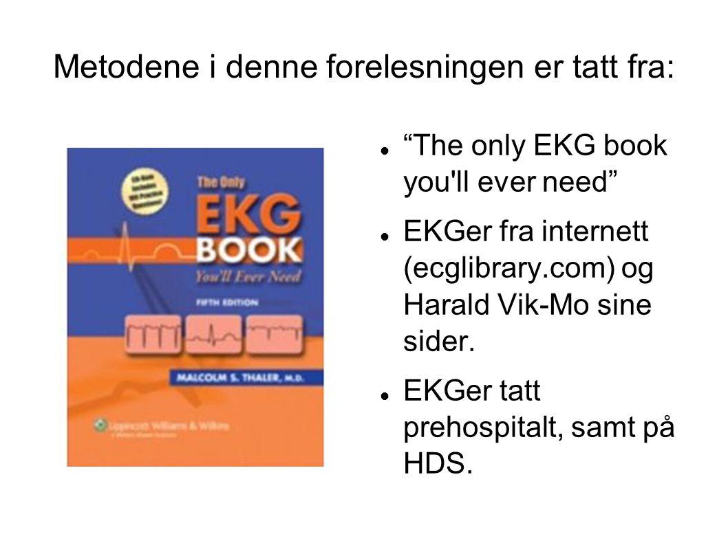 """Metodene i denne forelesningen er tatt fra: """"The only EKG book you'll ever need"""" EKGer fra internett (ecglibrary.com) og Harald Vik-Mo sine sider. EKG"""