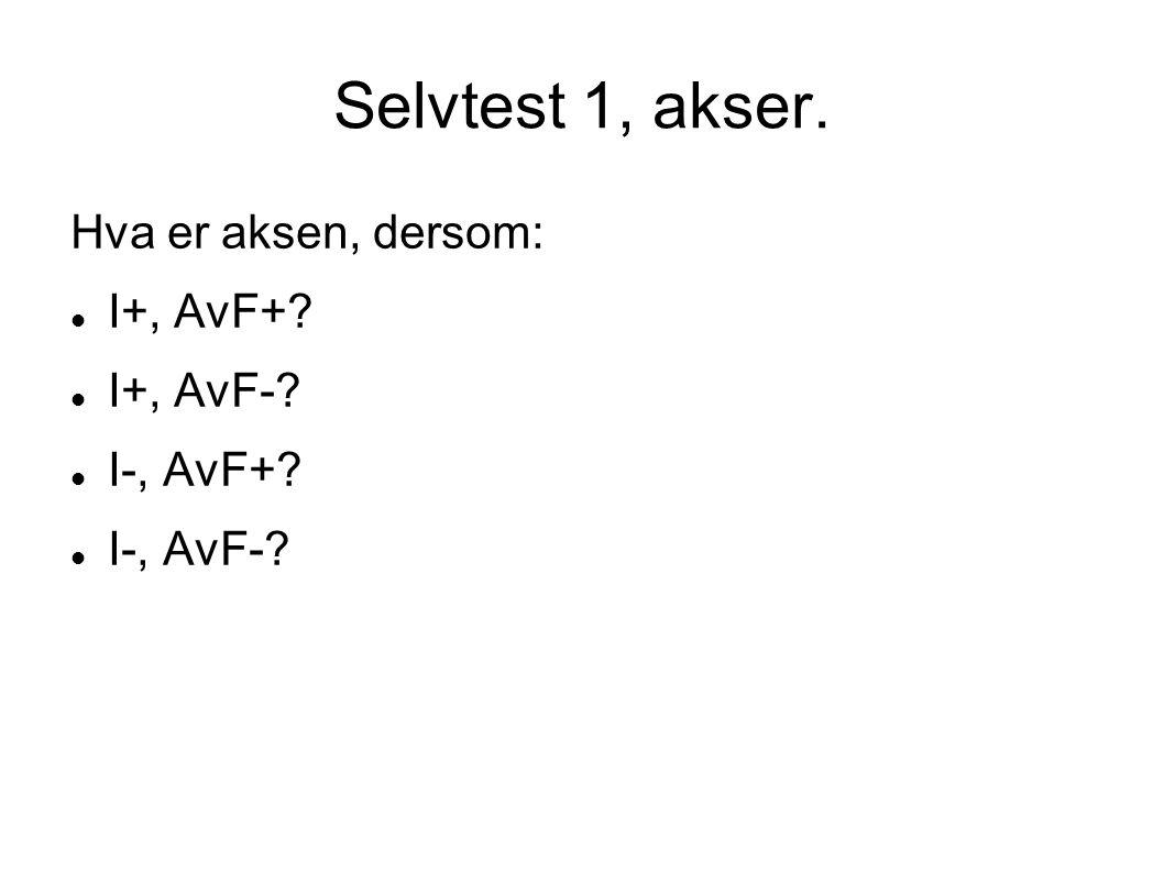 Selvtest 1, akser. Hva er aksen, dersom: I+, AvF+? I+, AvF-? I-, AvF+? I-, AvF-?
