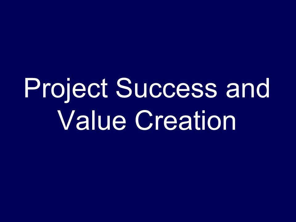 Project Success and Value Creation