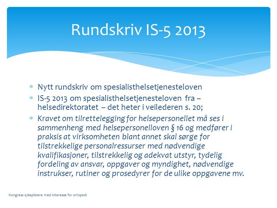 Nytt rundskriv om spesialisthelsetjenesteloven  IS-5 2013 om spesialisthelsetjenesteloven fra – helsedirektoratet – det heter i veilederen s.
