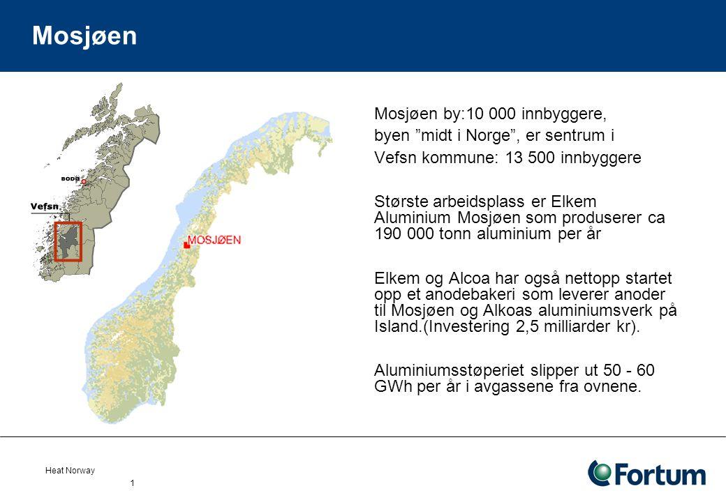 Heat Norway 1 Mosjøen Mosjøen by:10 000 innbyggere, byen midt i Norge , er sentrum i Vefsn kommune: 13 500 innbyggere Største arbeidsplass er Elkem Aluminium Mosjøen som produserer ca 190 000 tonn aluminium per år Elkem og Alcoa har også nettopp startet opp et anodebakeri som leverer anoder til Mosjøen og Alkoas aluminiumsverk på Island.(Investering 2,5 milliarder kr).
