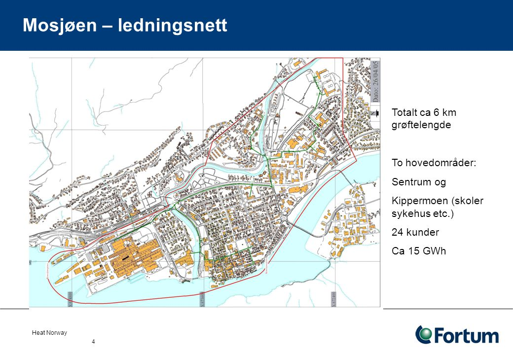 Heat Norway 4 Mosjøen – ledningsnett Totalt ca 6 km grøftelengde To hovedområder: Sentrum og Kippermoen (skoler sykehus etc.) 24 kunder Ca 15 GWh