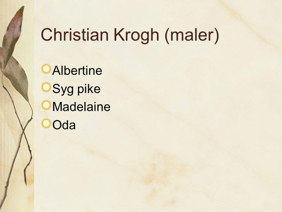 Christian Krogh (maler) Albertine Syg pike Madelaine Oda