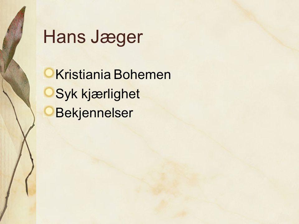 Hans Jæger Kristiania Bohemen Syk kjærlighet Bekjennelser