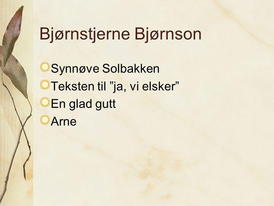 """Bjørnstjerne Bjørnson Synnøve Solbakken Teksten til """"ja, vi elsker"""" En glad gutt Arne"""